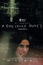 Пи Джей Харви: A Dog Called Money 2019